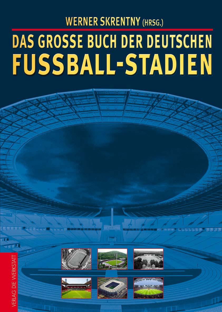 Verlag Die Werkstatt, Das große Buchn der deutschen Fußball-Stadien